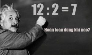 Khi nào phép tính 12 : 2 = 7 hoàn toàn đúng?