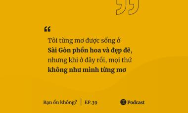 'Tôi cô độc giữa Sài Gòn hoa lệ'